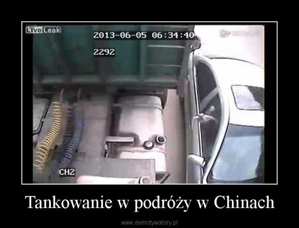 Tankowanie w podróży w Chinach –