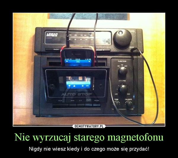 Nie wyrzucaj starego magnetofonu – Nigdy nie wiesz kiedy i do czego może się przydać!