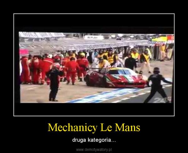 Mechanicy Le Mans – druga kategoria...