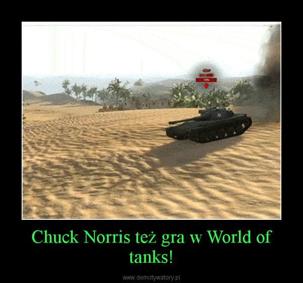 Chuck Norris też gra w World of tanks! –