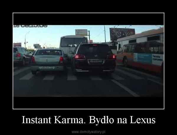 Instant Karma. Bydło na Lexus –