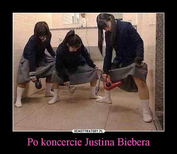 Po koncercie Justina Biebera –