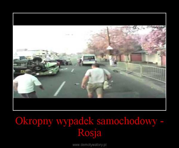 Okropny wypadek samochodowy - Rosja –