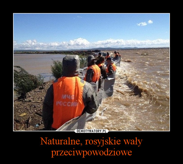 Naturalne, rosyjskie wały przeciwpowodziowe –