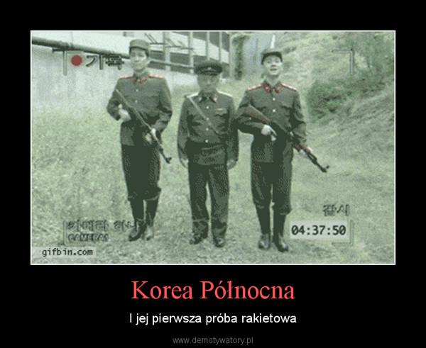 Korea Północna – I jej pierwsza próba rakietowa
