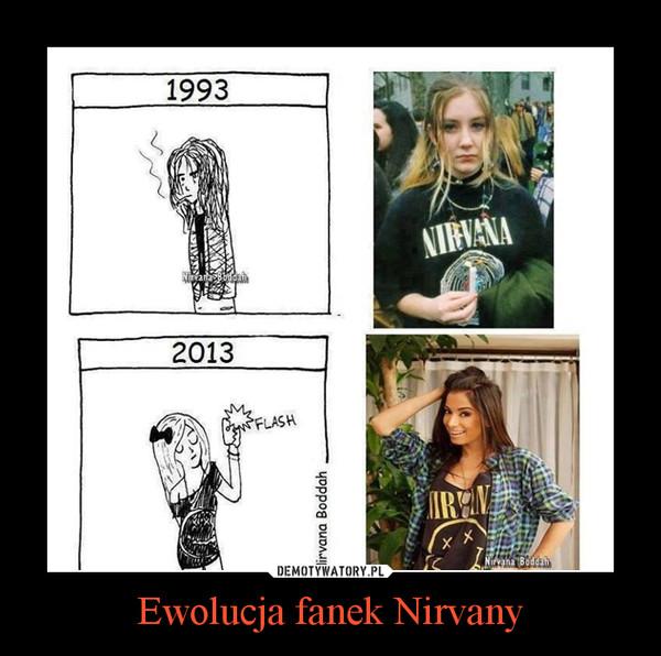 Ewolucja fanek Nirvany –