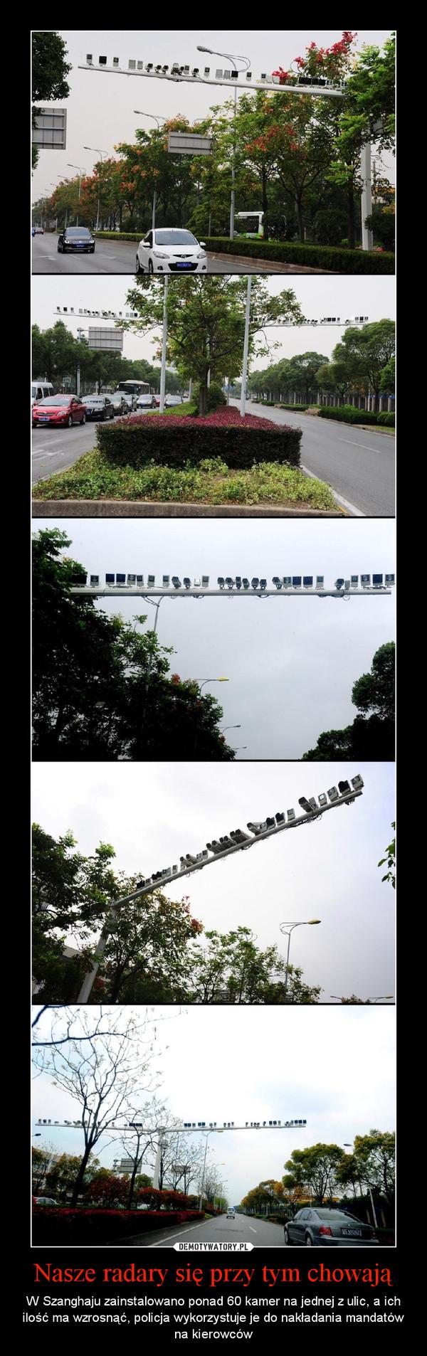 Nasze radary się przy tym chowają – W Szanghaju zainstalowano ponad 60 kamer na jednej z ulic, a ich ilość ma wzrosnąć, policja wykorzystuje je do nakładania mandatów na kierowców