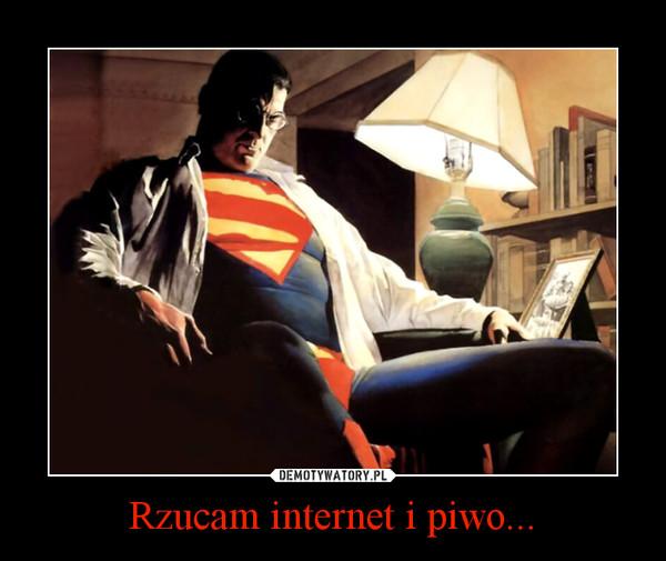 Rzucam internet i piwo... –