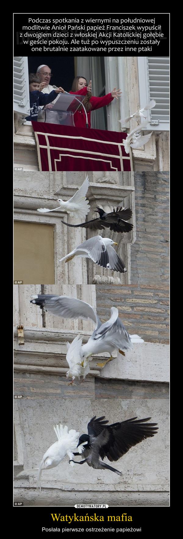 Watykańska mafia – Posłała pierwsze ostrzeżenie papieżowi