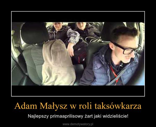 Adam Małysz w roli taksówkarza – Najlepszy primaaprilisowy żart jaki widzieliście!