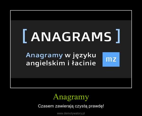Anagramy – Czasem zawierają czystą prawdę!