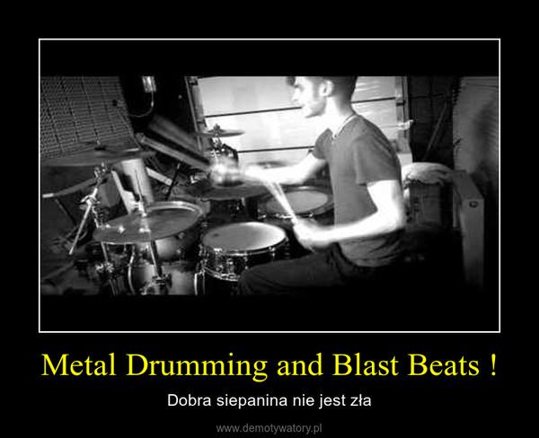 Metal Drumming and Blast Beats ! – Dobra siepanina nie jest zła