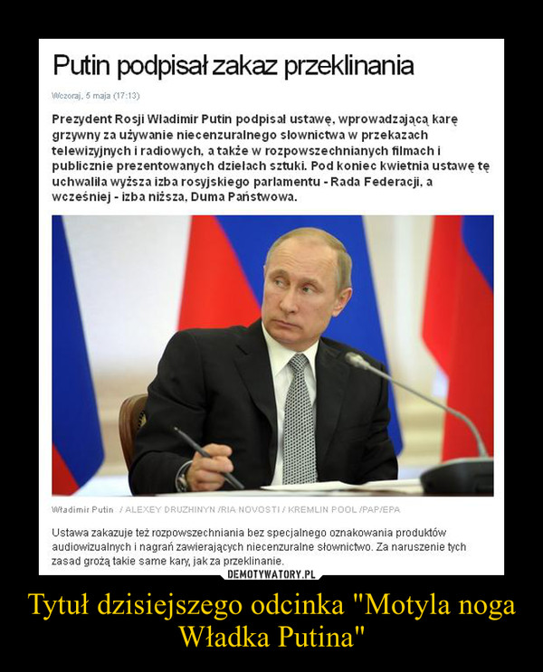 """Tytuł dzisiejszego odcinka """"Motyla noga Władka Putina"""" –"""