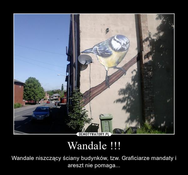 Wandale !!! – Wandale niszczący ściany budynków, tzw. Graficiarze mandaty i areszt nie pomaga...