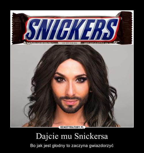 Dajcie mu Snickersa