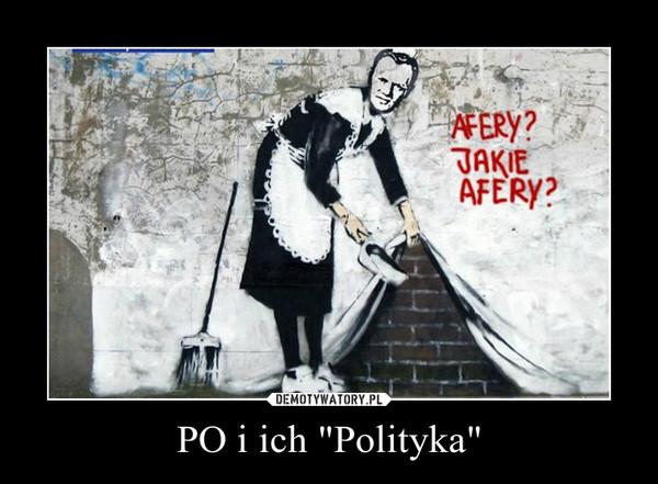 """PO i ich """"Polityka"""" –"""