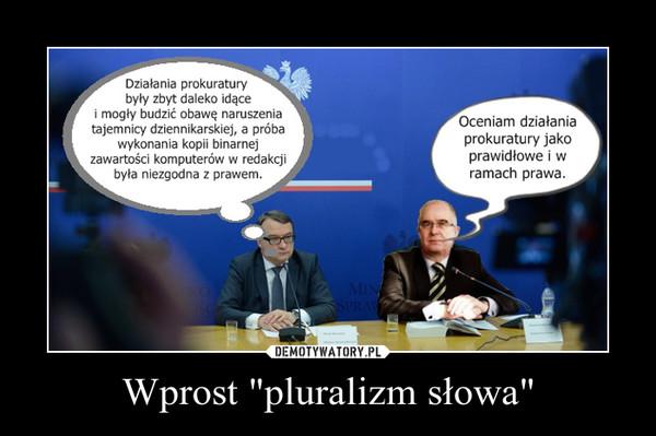"""Wprost """"pluralizm słowa"""" –"""