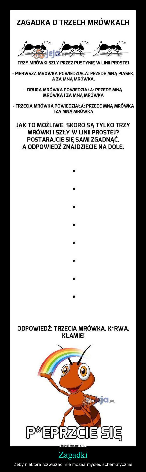 Zagadki – Żeby niektóre rozwiązać, nie można myśleć schematycznie