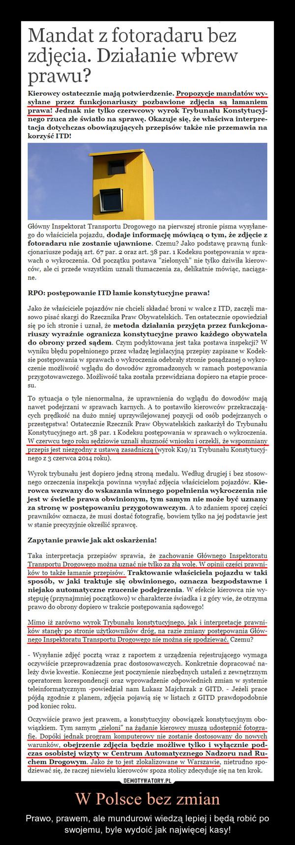 W Polsce bez zmian – Prawo, prawem, ale mundurowi wiedzą lepiej i będą robić po swojemu, byle wydoić jak najwięcej kasy!