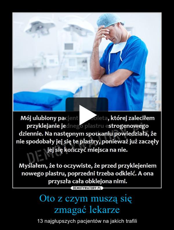 Oto z czym muszą się zmagać lekarze – 13 najgłupszych pacjentów na jakich trafili