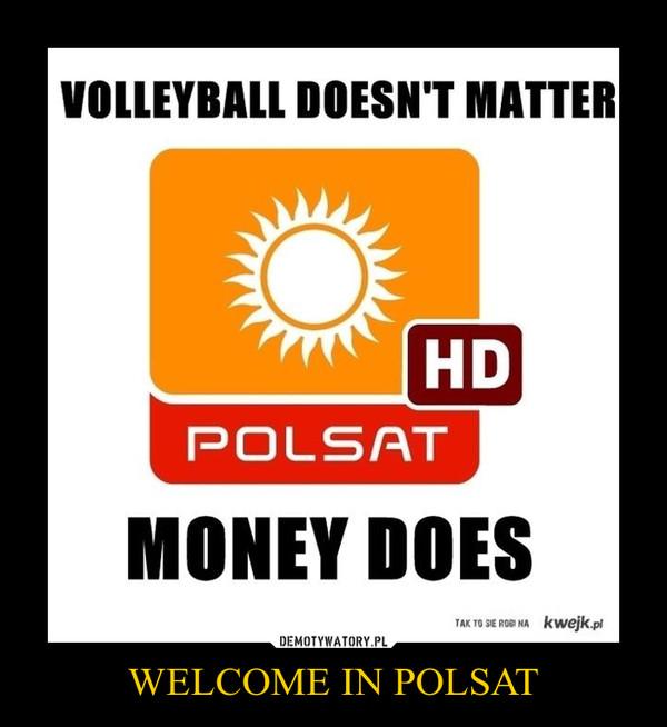 WELCOME IN POLSAT –