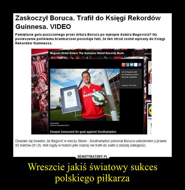 Wreszcie jakiś światowy sukces polskiego piłkarza –