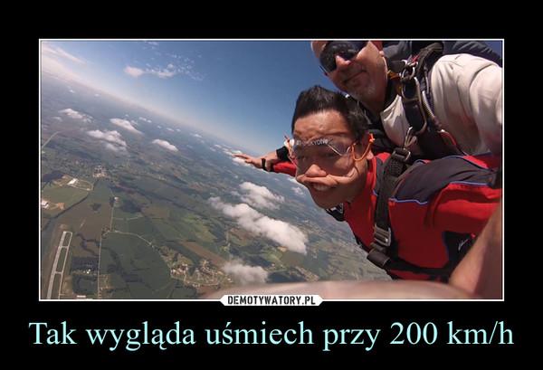 Tak wygląda uśmiech przy 200 km/h –