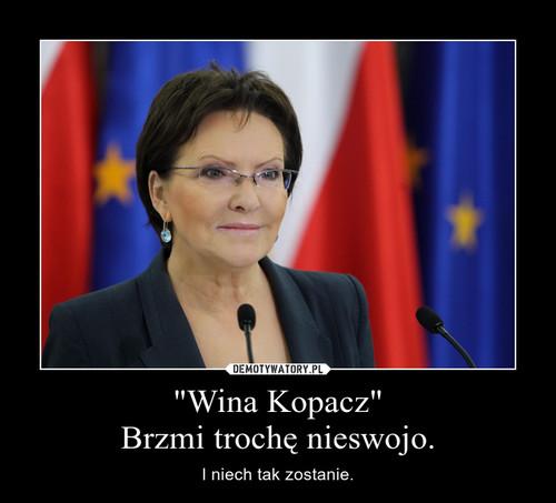 """""""Wina Kopacz"""" Brzmi trochę nieswojo."""