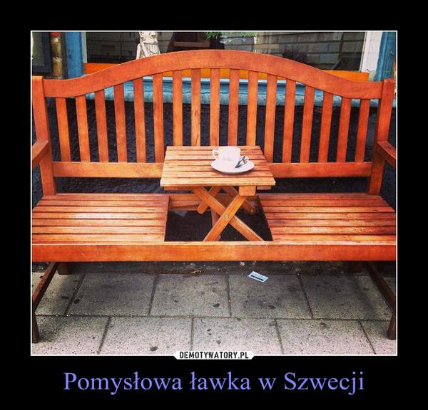 Pomysłowa ławka w Szwecji –