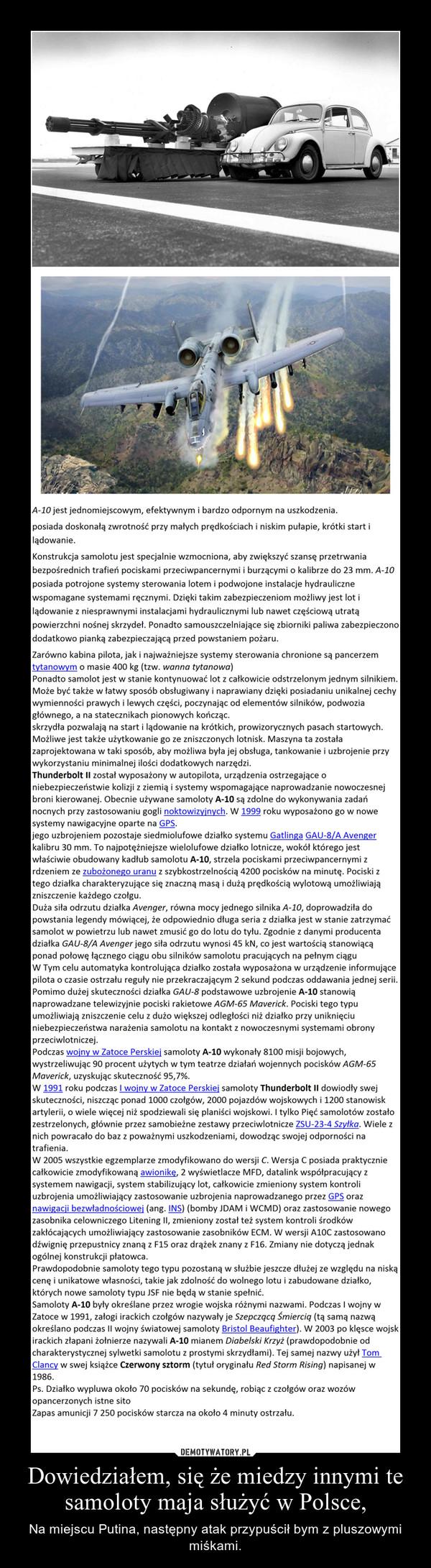 Dowiedziałem, się że miedzy innymi te samoloty maja służyć w Polsce, – Na miejscu Putina, następny atak przypuścił bym z pluszowymi miśkami.