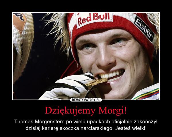Dziękujemy Morgi! – Thomas Morgenstern po wielu upadkach oficjalnie zakończył dzisiaj karierę skoczka narciarskiego. Jesteś wielki!
