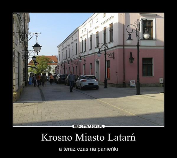 Krosno Miasto Latarń – a teraz czas na panieńki