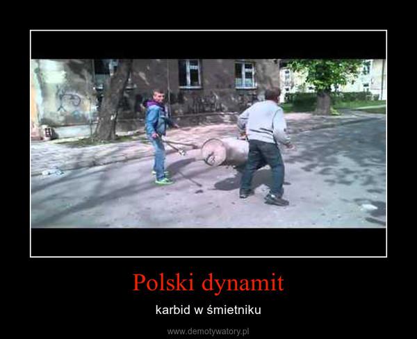 Polski dynamit – karbid w śmietniku