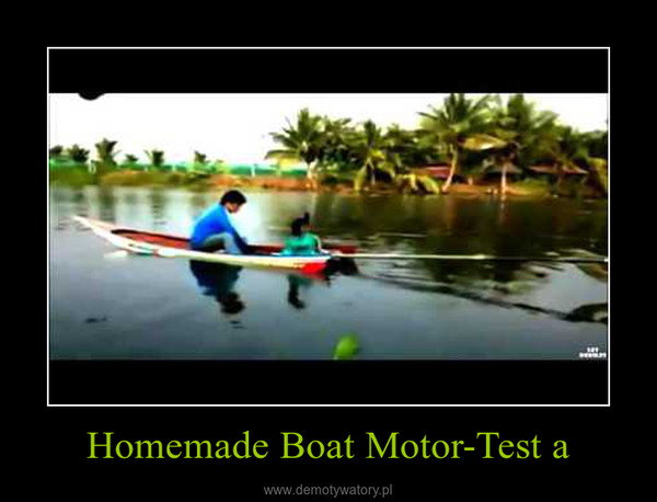 Homemade Boat Motor-Test a –
