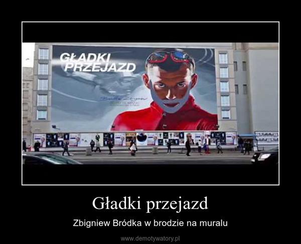 Gładki przejazd – Zbigniew Bródka w brodzie na muralu