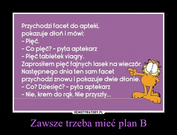 Zawsze trzeba mieć plan B –