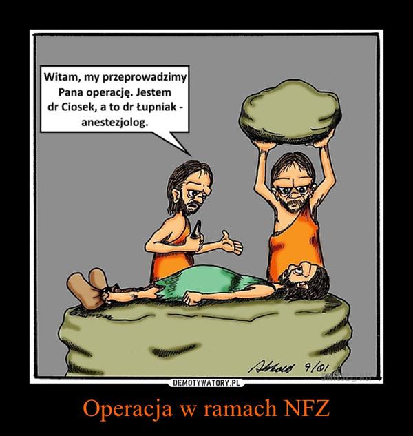 Operacja w ramach NFZ –