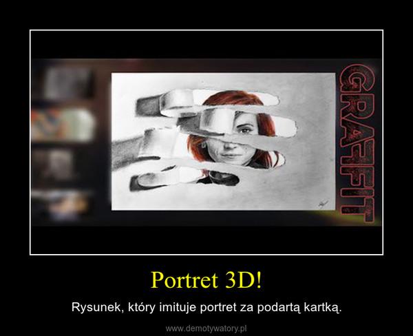 Portret 3D! – Rysunek, który imituje portret za podartą kartką.