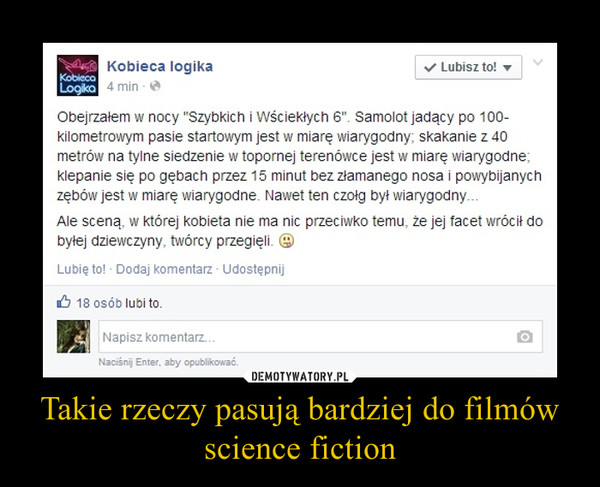 Takie rzeczy pasują bardziej do filmów science fiction –