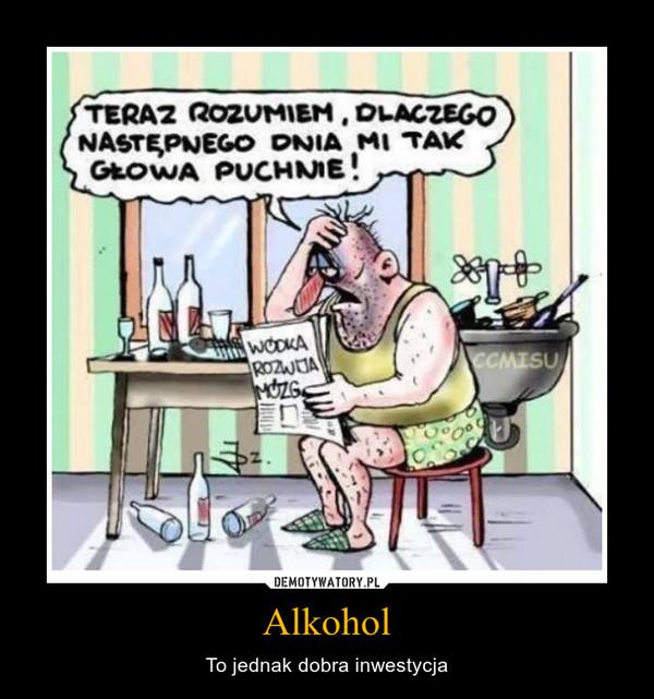Alkohol – To jednak dobra inwestycja