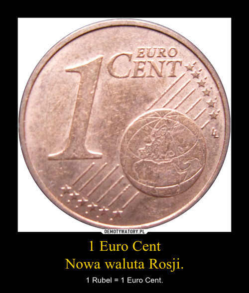 1 Euro Cent Nowa waluta Rosji.