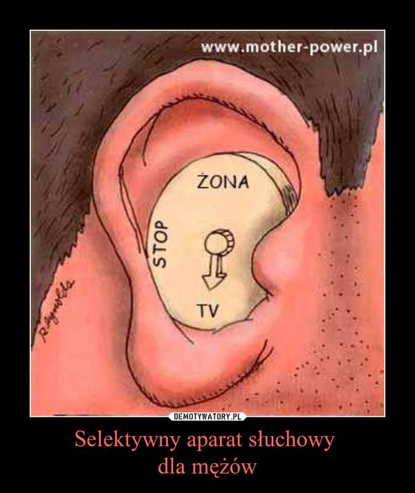 Selektywny aparat słuchowy dla mężów –