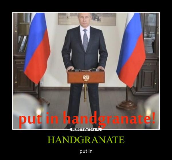HANDGRANATE – put in
