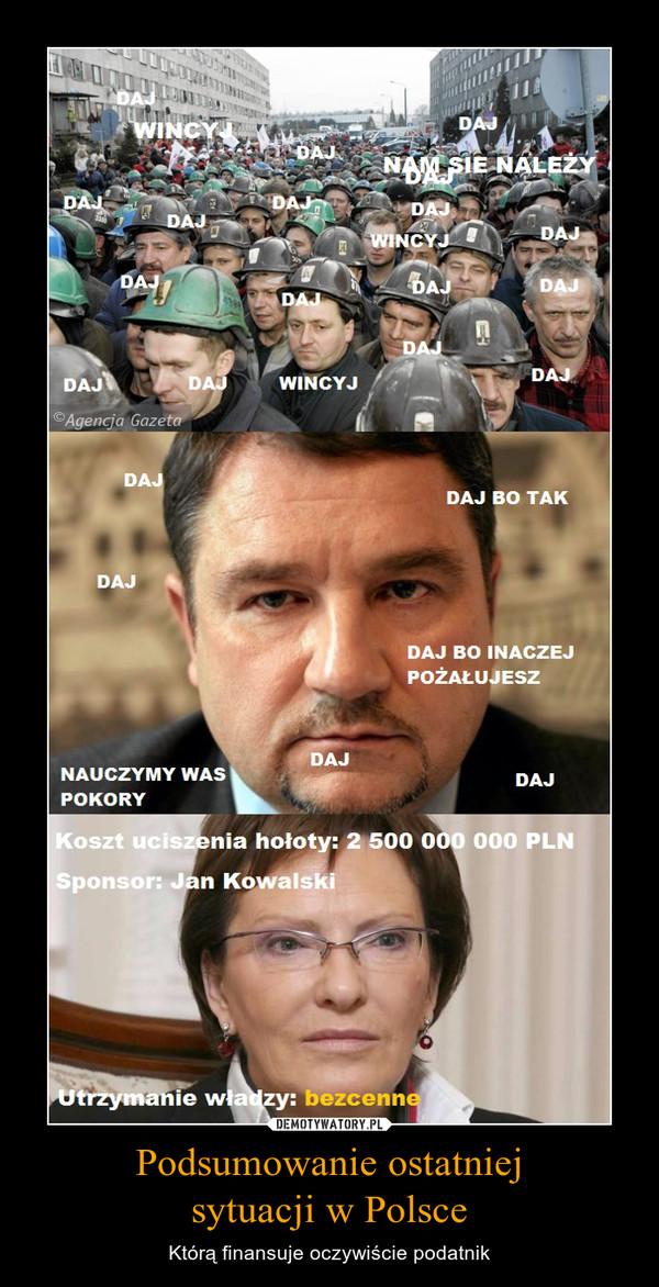 Podsumowanie ostatniejsytuacji w Polsce – Którą finansuje oczywiście podatnik