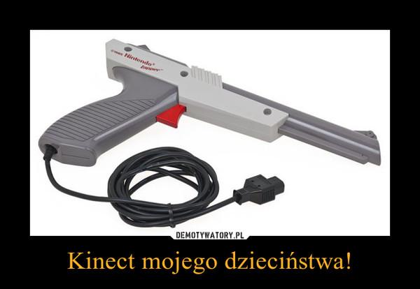 Kinect mojego dzieciństwa! –
