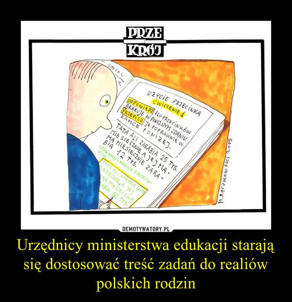 Urzędnicy ministerstwa edukacji starają się dostosować treść zadań do realiów polskich rodzin –