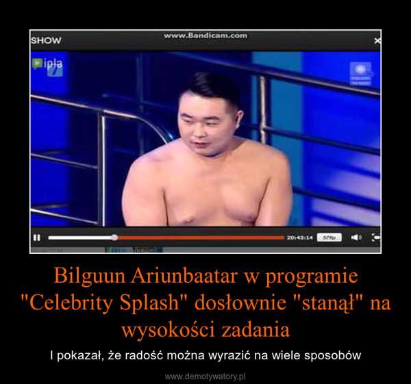 """Bilguun Ariunbaatar w programie """"Celebrity Splash"""" dosłownie """"stanął"""" na wysokości zadania – I pokazał, że radość można wyrazić na wiele sposobów"""