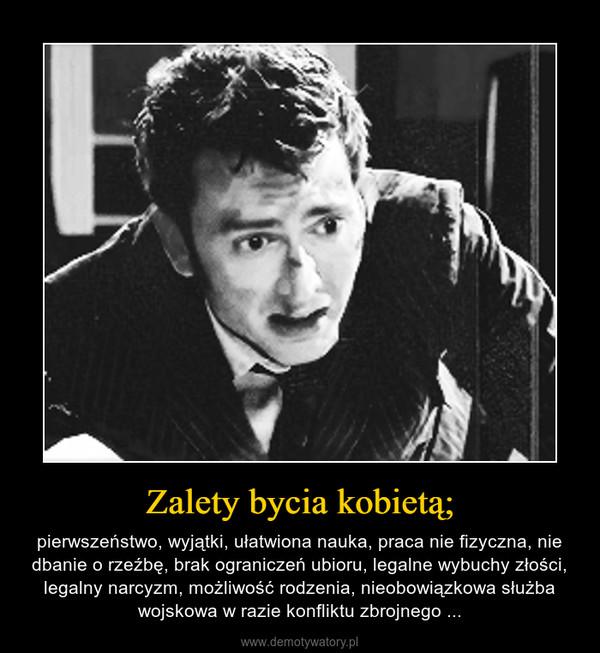 3fb00f87 Zalety bycia kobietą; – Demotywatory.pl