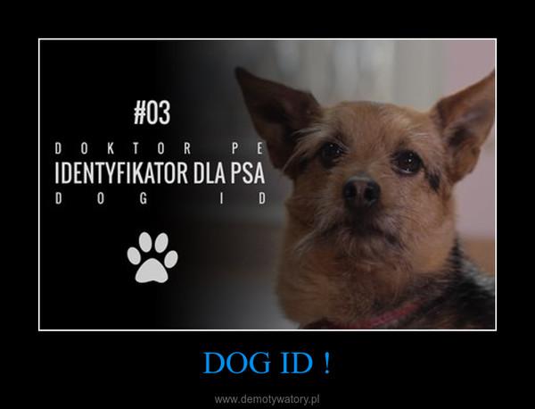 DOG ID ! –