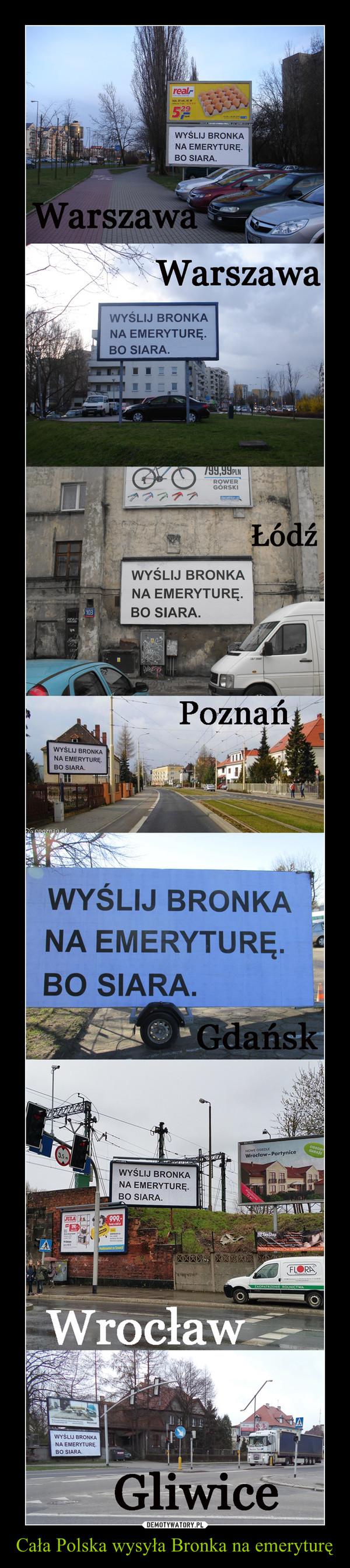 Cała Polska wysyła Bronka na emeryturę –